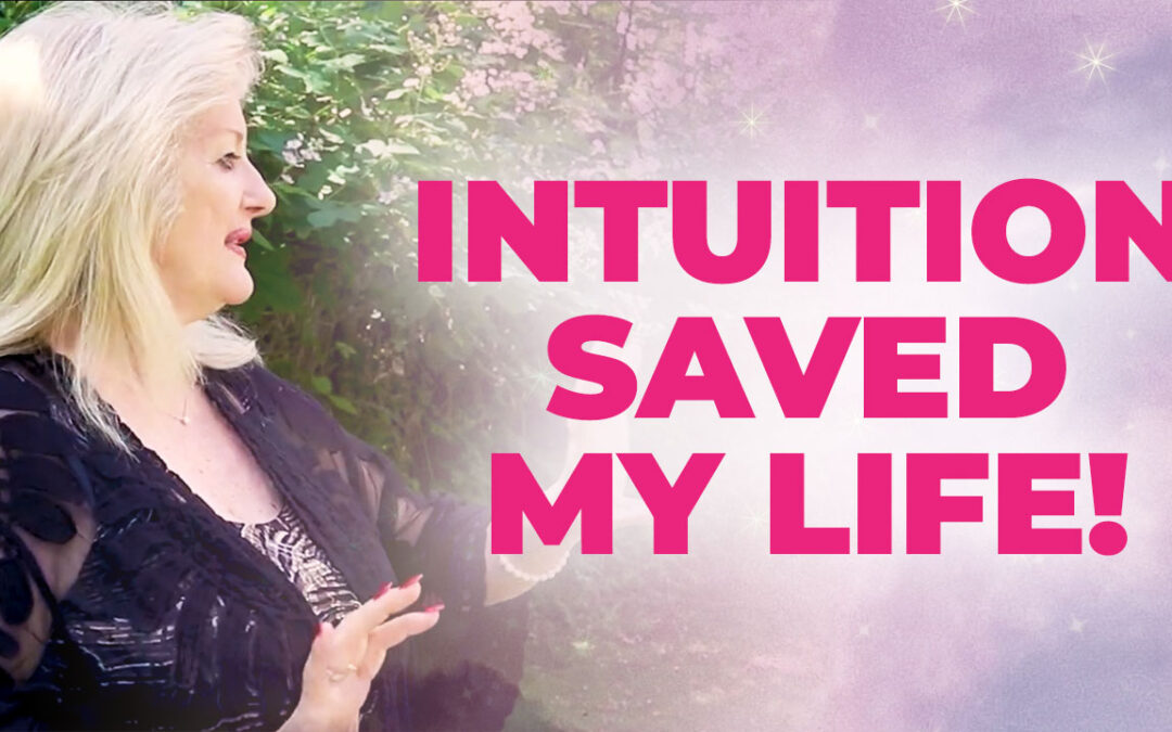 How Intuition Saved My Life!